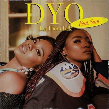 Dyo-ft-Simi-Let-Them-Talk-AlabaMusic-1