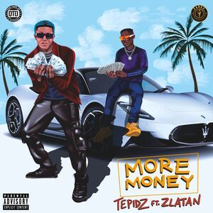 Tepidz-Ft.-Zlatan-–-More-Money