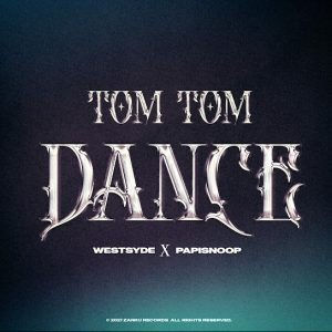 Papisnoop-Ft.-Westsyde-–-Tom-Tom-Dance-Mp3-Download