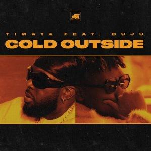 Timaya-Ft.-Buju-–-Cold-Outside-Mp3-Download-1